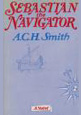 Book cover of Sebastion the Navigator by ACH Smith
